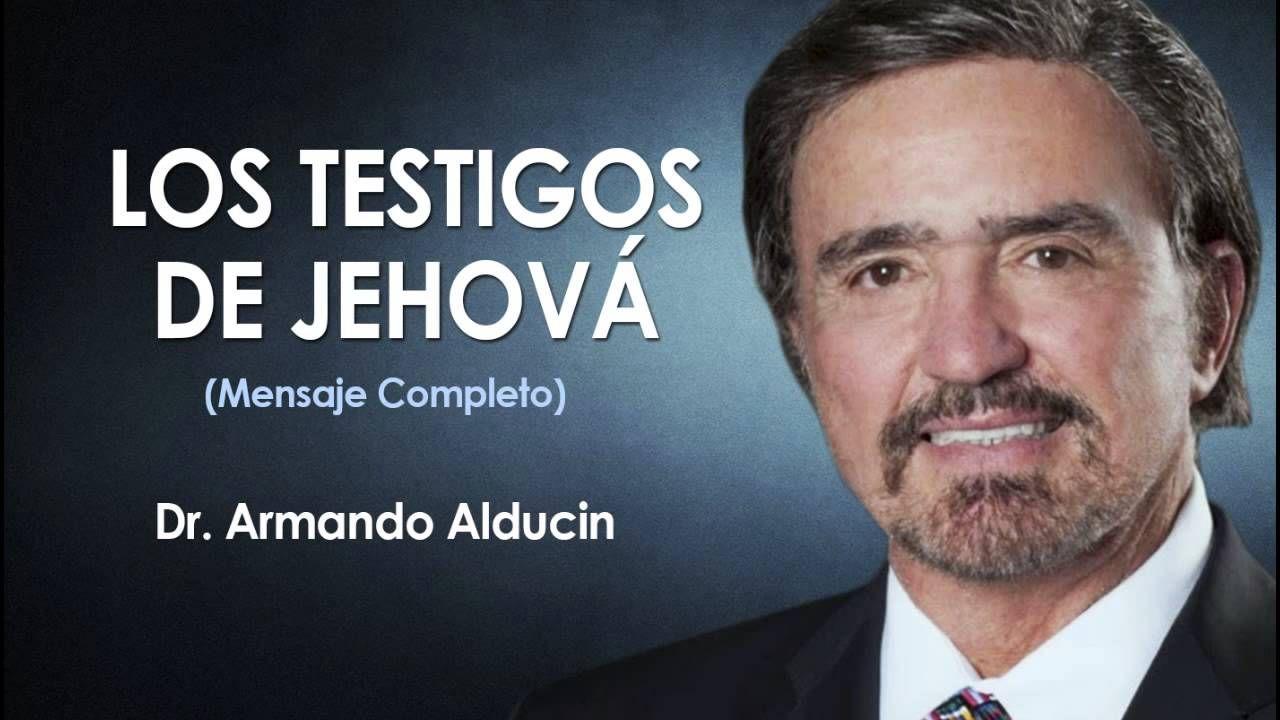 Doctor Armando Alducin Los Testigos De Jehová Prédicas