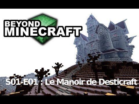 "Beyond Minecraft - s01e01 : ""Le Manoir de Desticraft"""