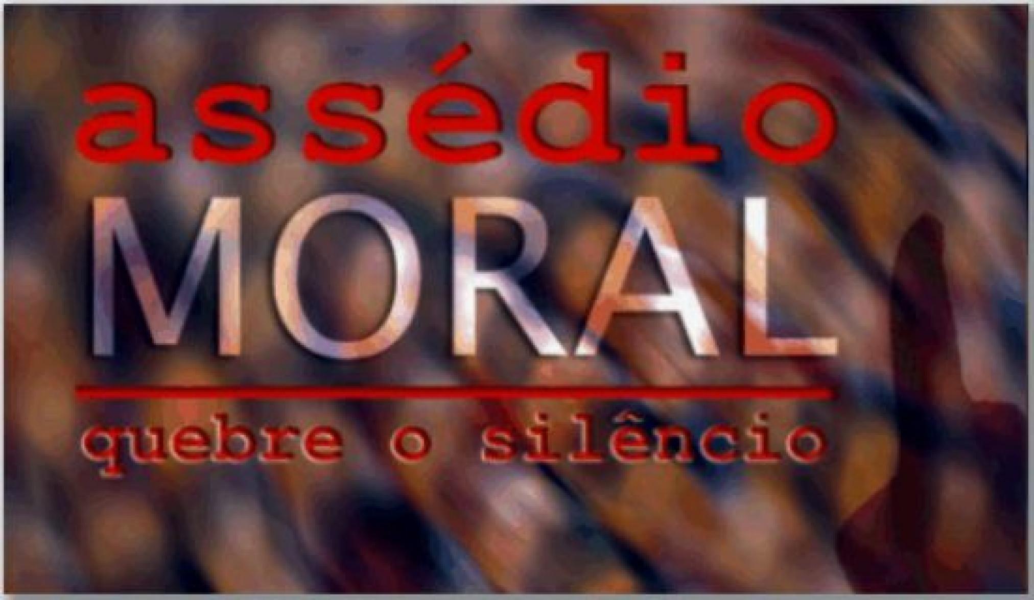 FENAPEF - Assédio Moral ou Psicoterror no ambiete de trabalho
