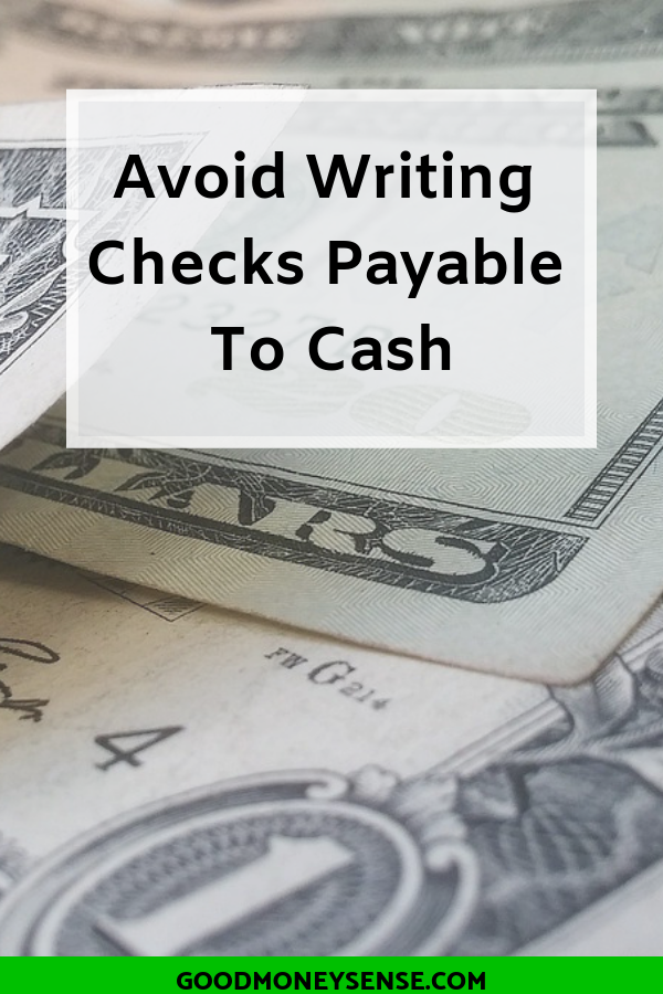 Why You Should Never Write A Check For Cash Good Money Sense Money Sense Writing Checks Invest Wisely