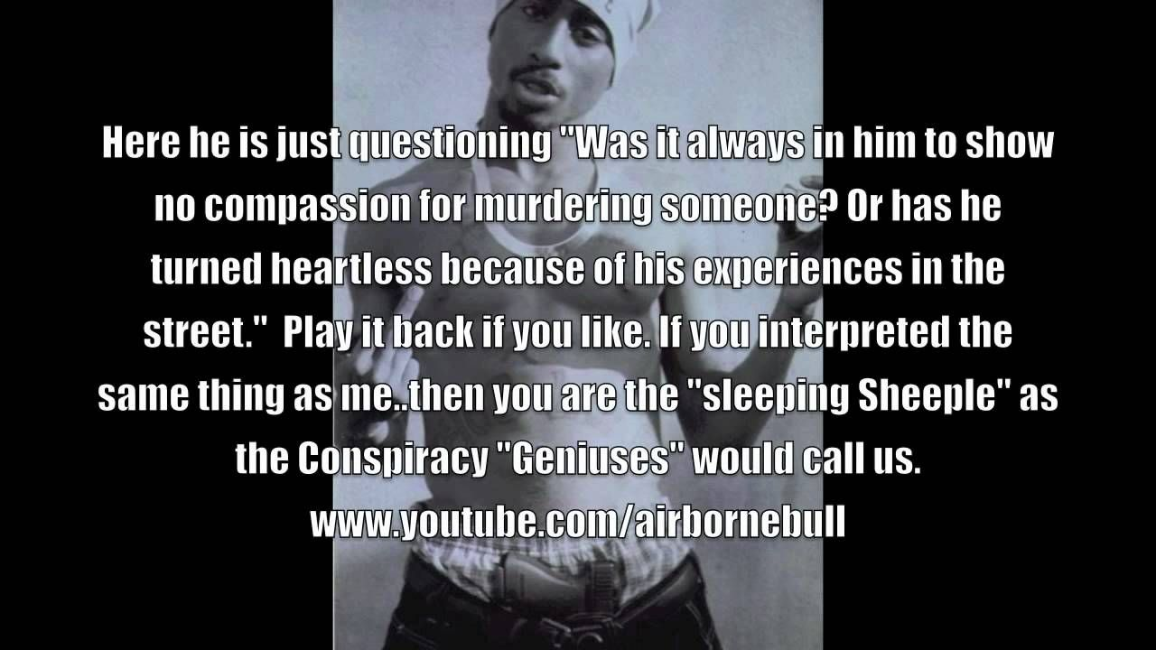tupac quotes pick up the pieces All ments on Tupac talks the illuminati approaching him for