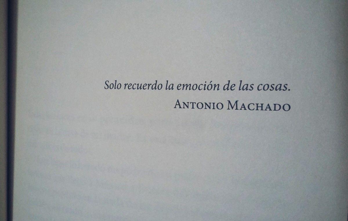 Epígrafe Antonio Machado Del Libro La Emoción De Las