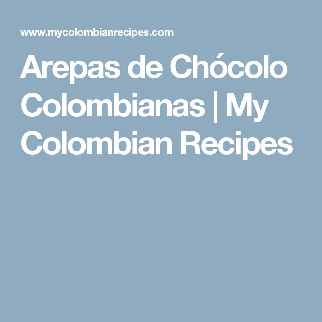 Arepas de Chócolo Colombianas | My Colombian Recipes