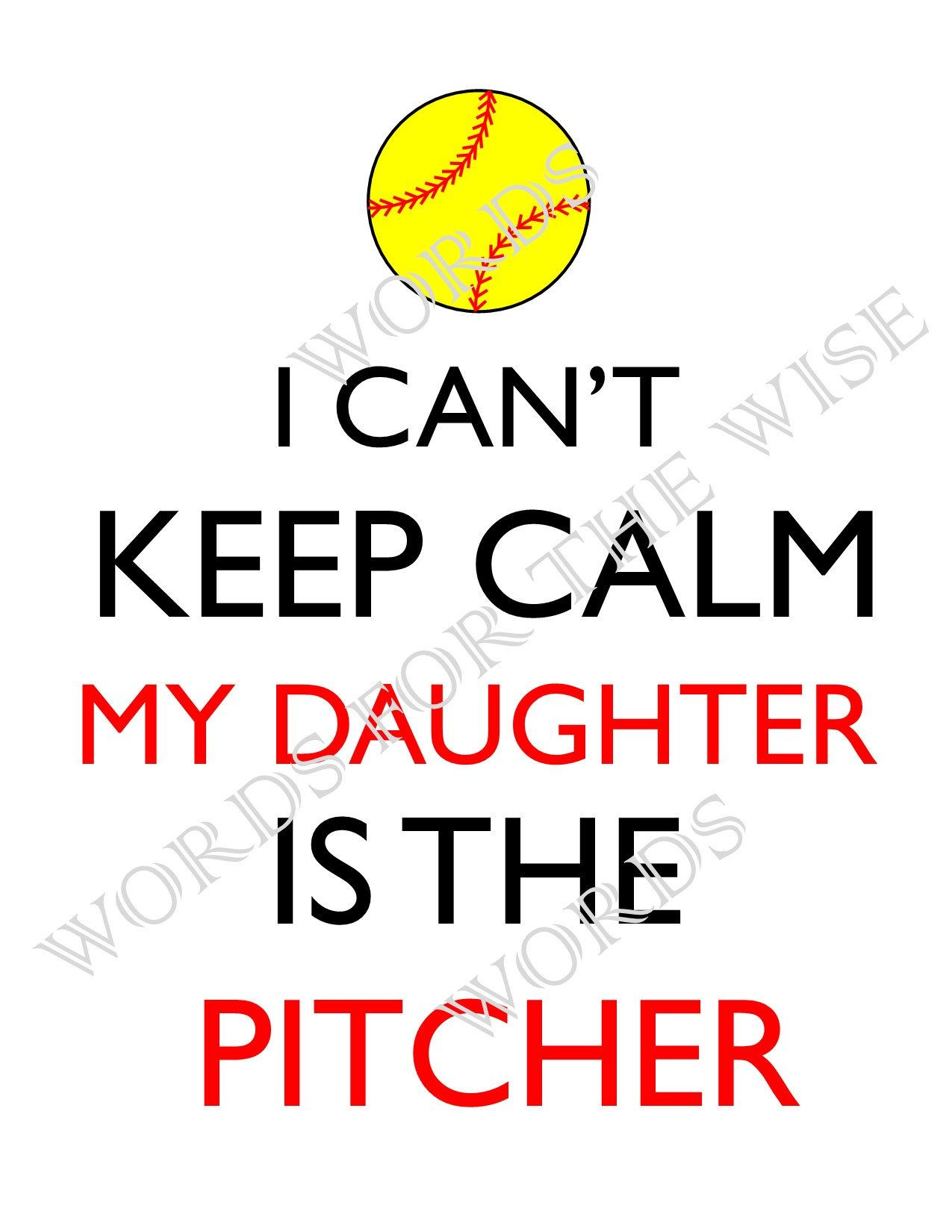 I Can't Keep Calm, Daughter is the Pitcher- Softball Mom, Softball Dad,  digital design DIY t-shirt transfer iron on, print instant download