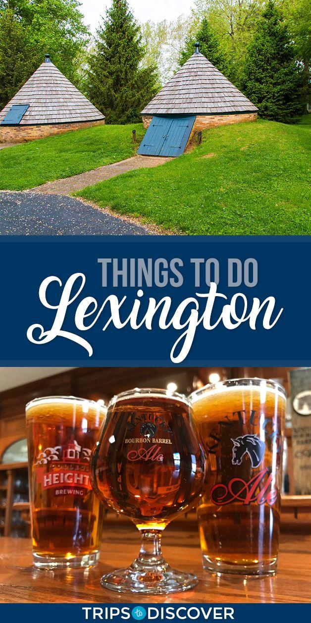 9 Best Things To Do In Lexington Kentucky Usa Travel Kentucky