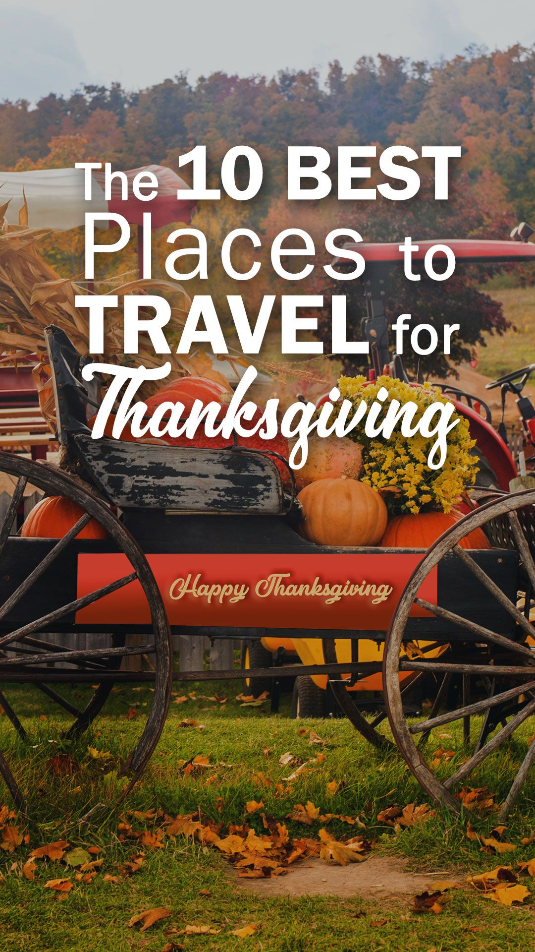 The 10 Best Places To Travel For Thanksgiving Travel Thanksgiving Vacation Best Places To Travel Thanksgiving Travel Thanksgiving Travel Destinations