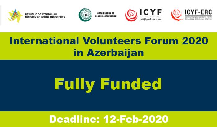 International Volunteers Forum 2020 In Azerbaijan Fully Funded International Volunteer Volunteer International