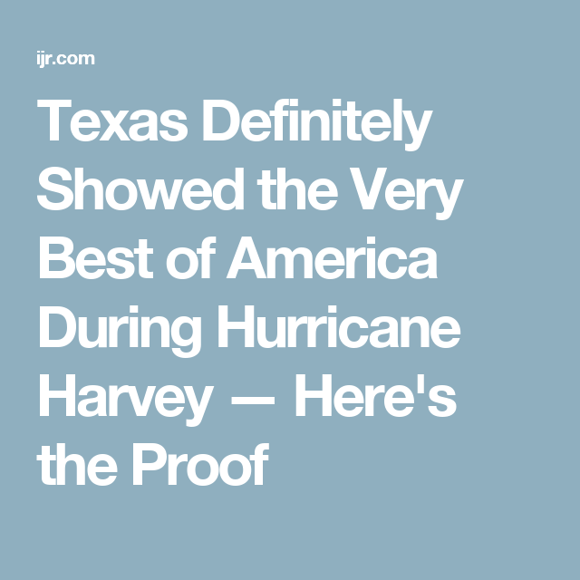 Texas Definitely Showed the Very Best of America During Hurricane Harvey — Here's the Proof