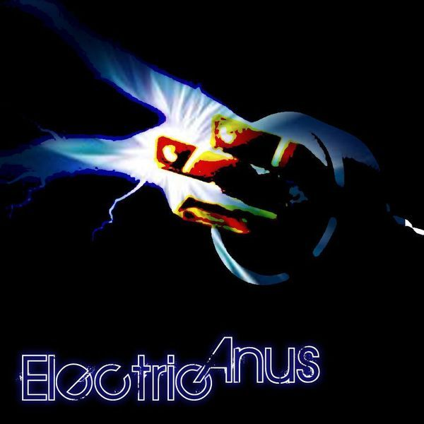 Check out Electric Anus on ReverbNation