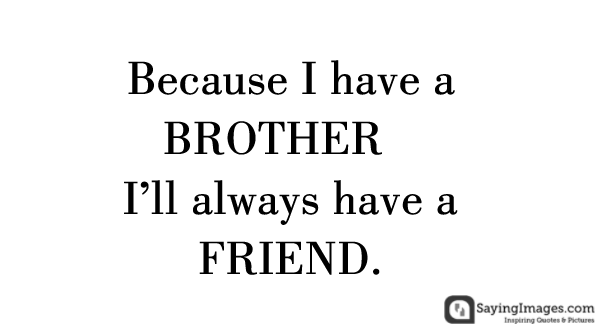 Brotherhood Quotes 22 Best Brother Quotes