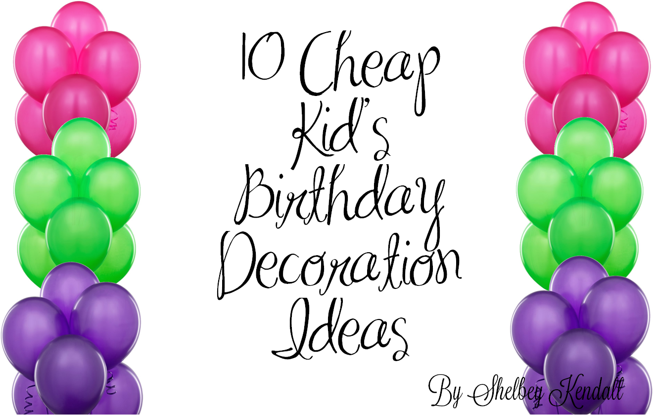 10 cheap kid 39 s birthday decoration ideas birthday decor for Party decorations you can make at home