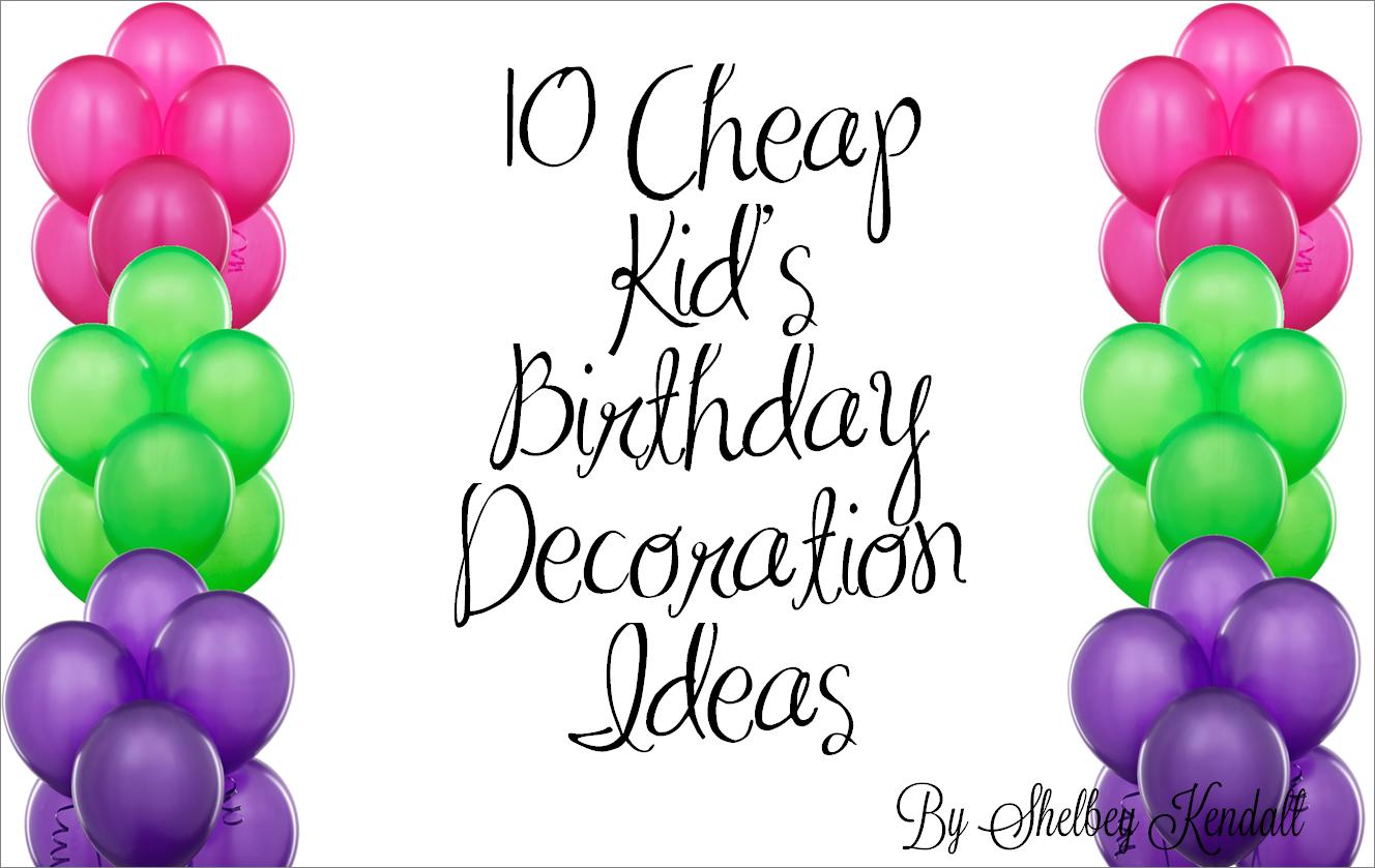10 cheap kid 39 s birthday decoration ideas birthday decor for Birthday home decorations