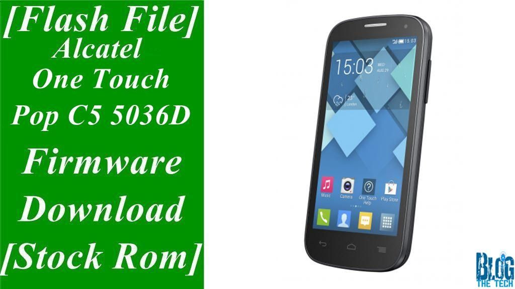 Flash File] Alcatel One Touch Pop C5 5036D Firmware Download