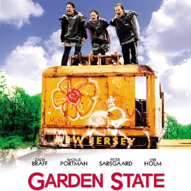 Garden State. One of my favorites! I had about