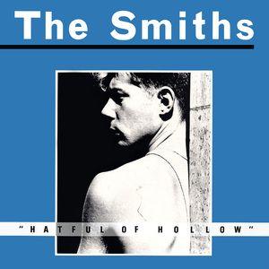 The Smiths. Hatful of Hollow. Y el resto de su discografía.