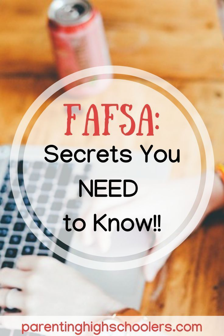 FAFSA What You Need to Know Right Now! Parenting High