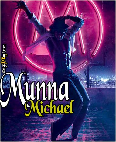 Munna Michael movie mp3 songs download free  Munna Michael