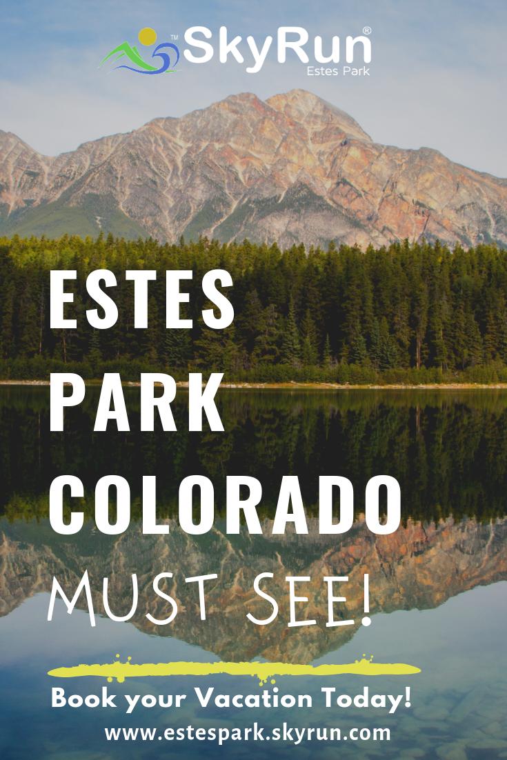 SkyRun Estes Park Colorado Book Your Vacation Today! At