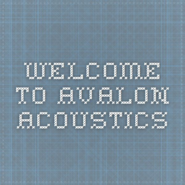 Welcome to Avalon Acoustics