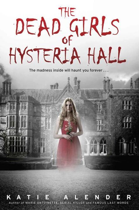 Download free ebook the dead girls of hysteria hall by katie download free ebook the dead girls of hysteria hall by katie alender epub fandeluxe