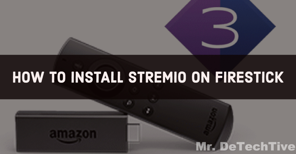 How to Install Stremio App on Amazon Firestick or Fire TV