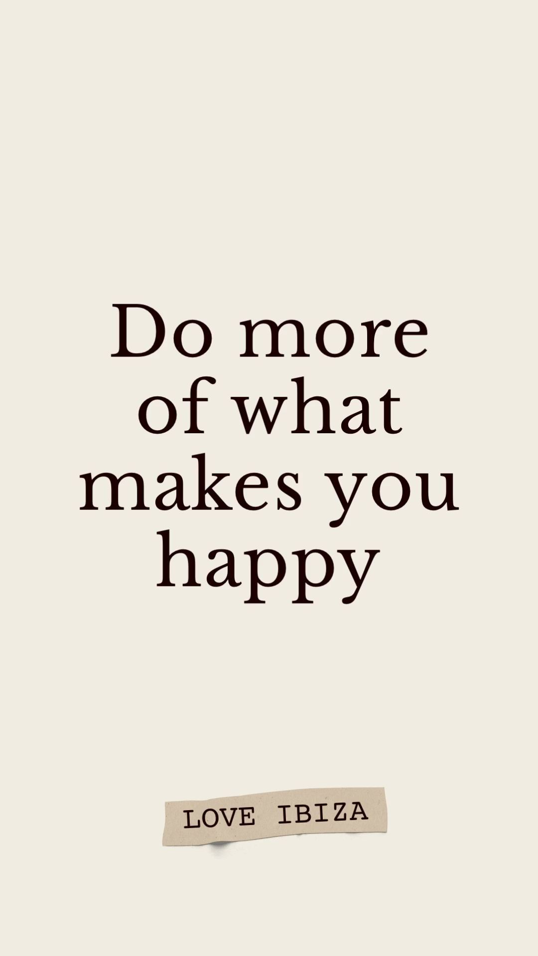 Do more of what makes you happy - Social Media Detox 2020