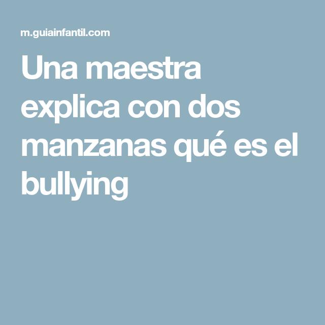 Una maestra explica con dos manzanas qué es el bullying ...