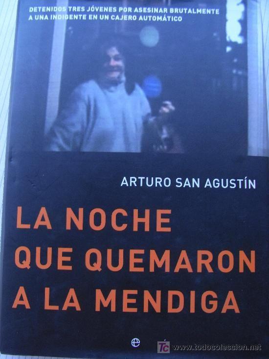 La noche que quemaron a la Mendiga - A. San Agustín - La Esfera de los Libros ,2006