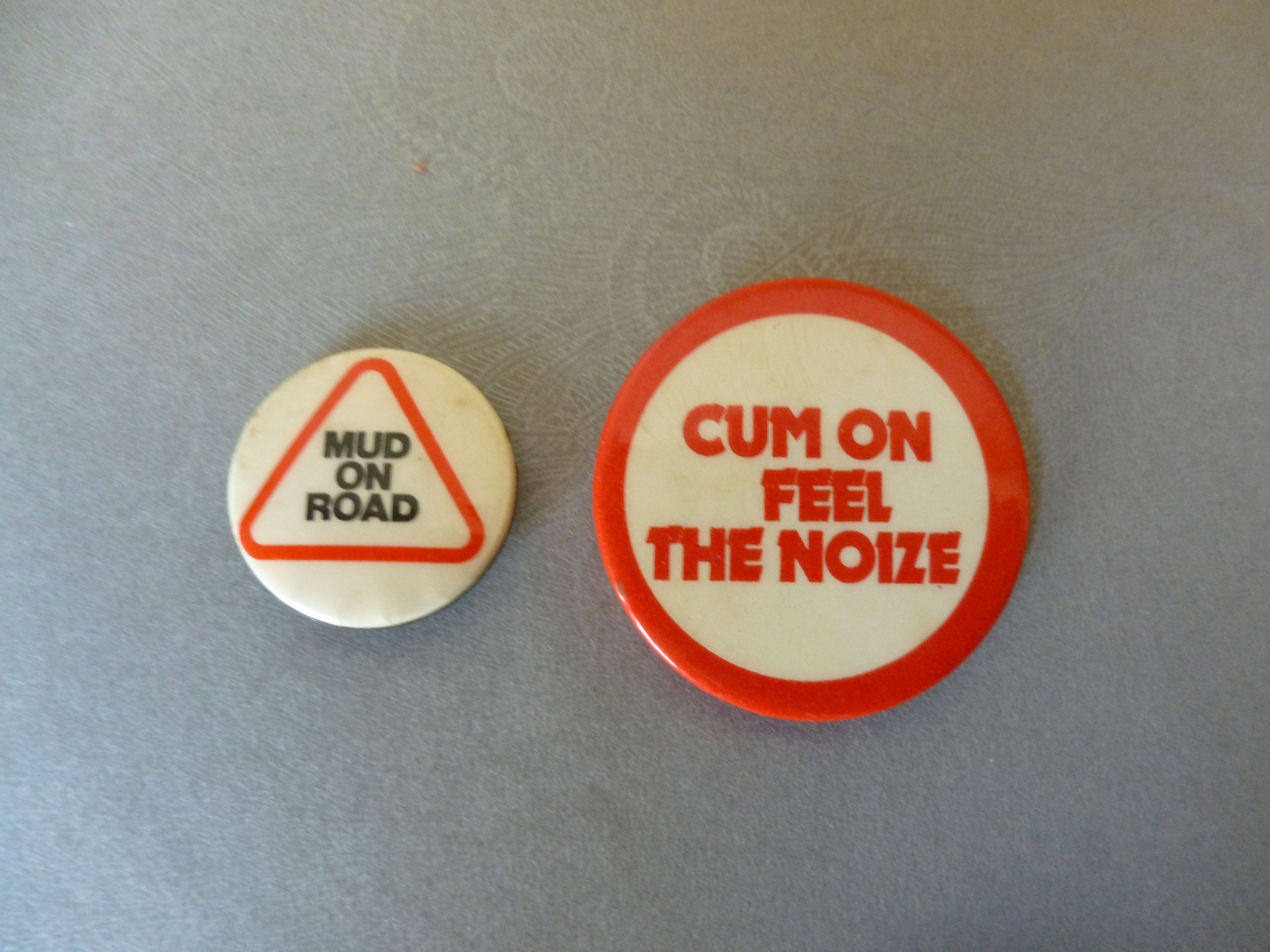 SLADE - Cum On Feel The Noize badge and MUD - Mud On Road badge from