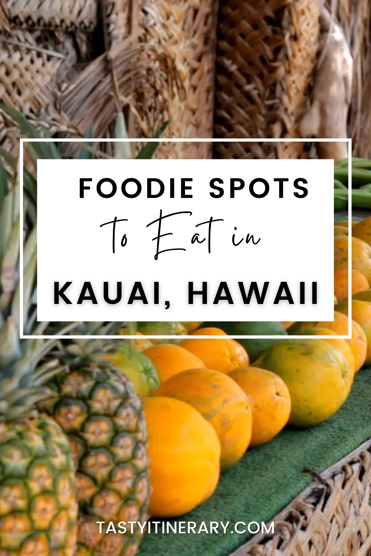 Foodie Spots to Eat in Kauai, Hawaii