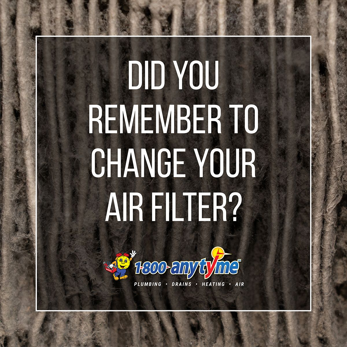 Did you remember to change your air filter