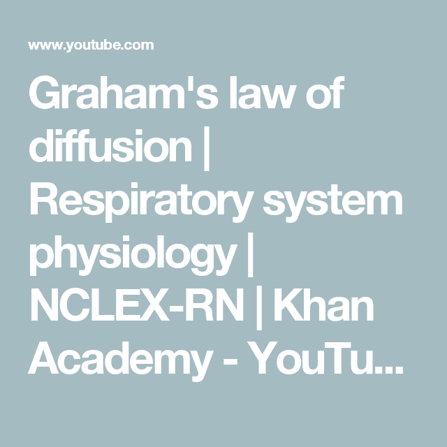 Graham\'s law of diffusion | Respiratory system physiology | NCLEX-RN ...