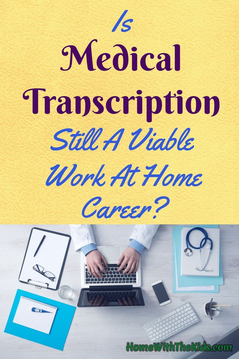 Is Medical Transcription Still A Viable Work At Home Career Find