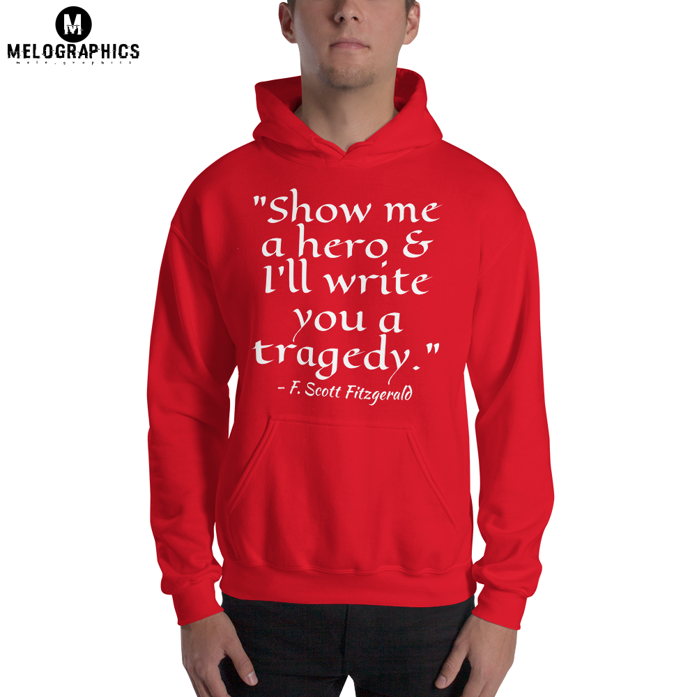 Show Me A Hero Fitzgerald Quote Hoodie Ss Products