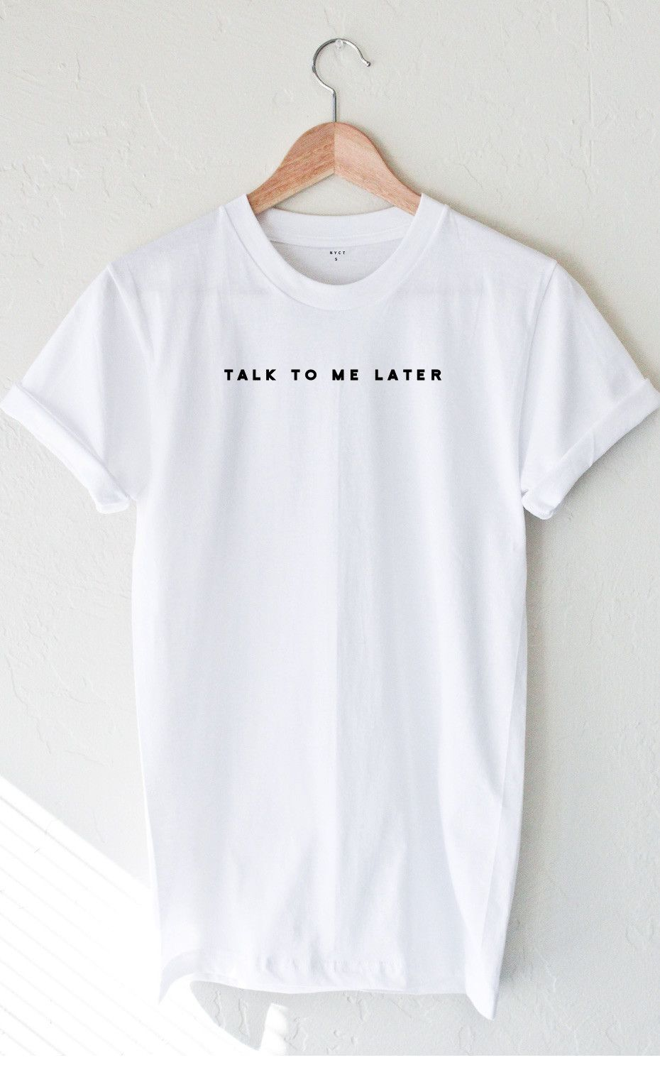 Design your own t shirt made in usa - Talk To Me Later T Shirt White