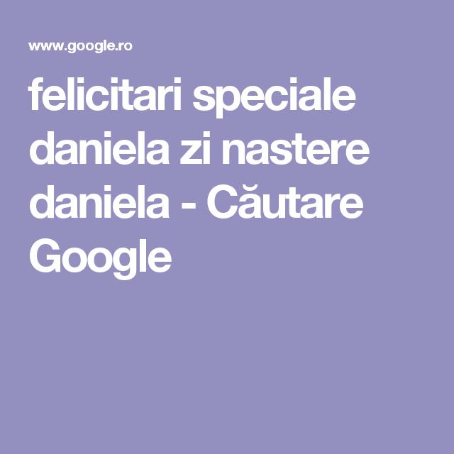 felicitari speciale daniela zi nastere daniela - Căutare Google