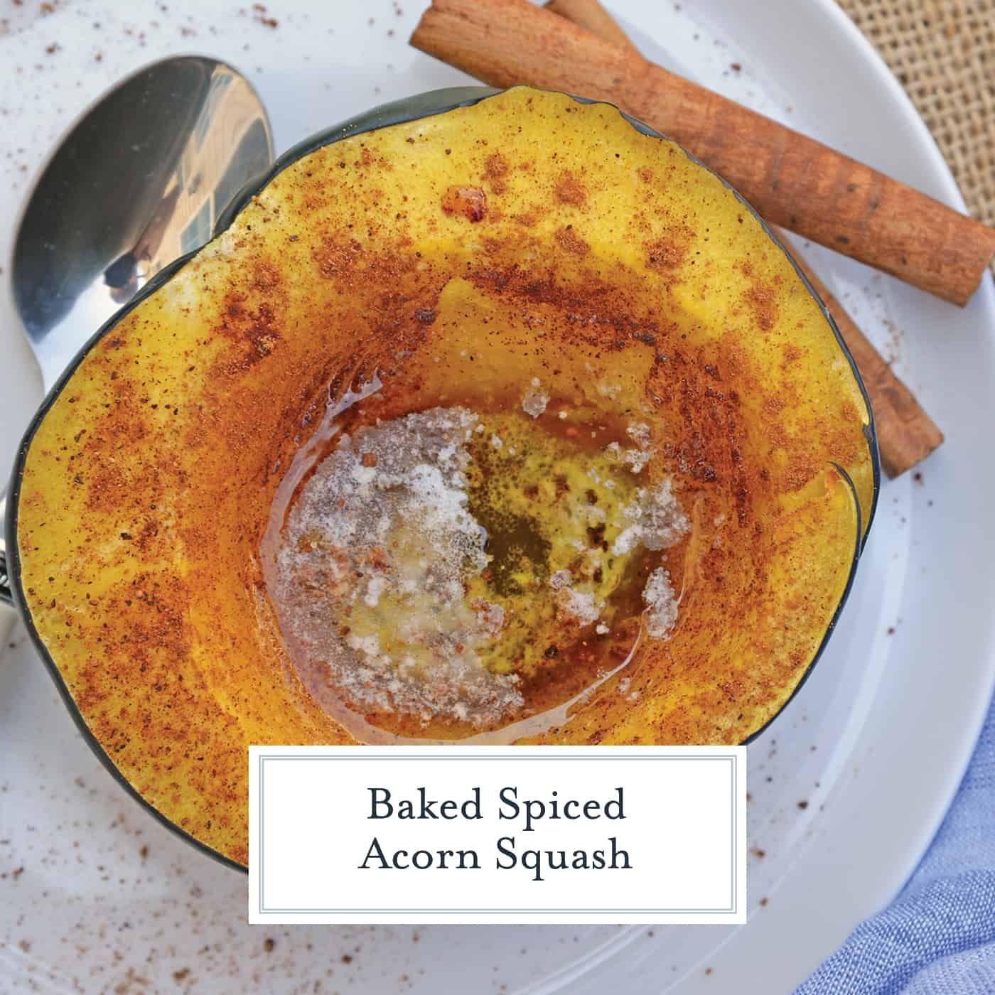 Baked Acorn Squash Is Baked To Soft Perfection With Butter Maple