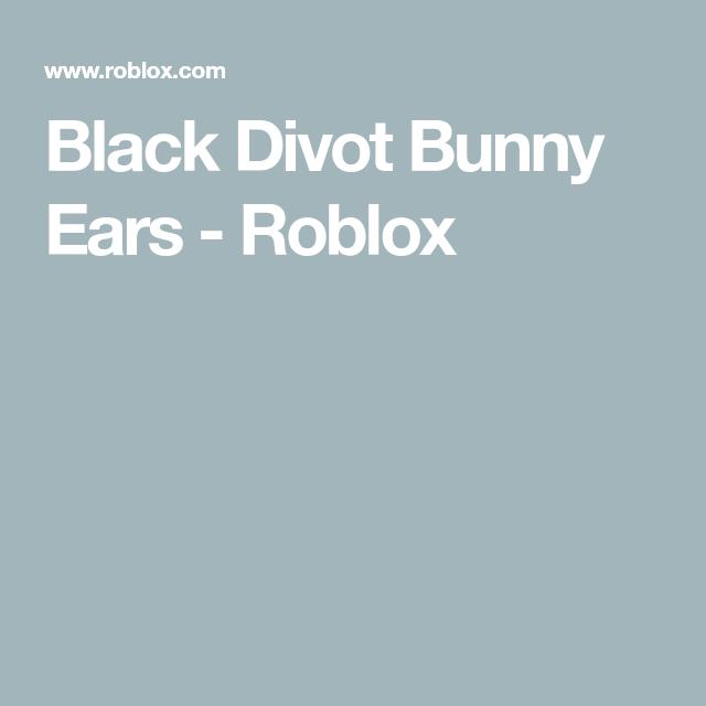 Black Divot Bunny Ears Roblox Bunny Ear Black Bunny Ears Bunny