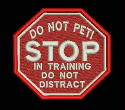 Stop Do Not Pet In Training Embroidered Patch Service Dog