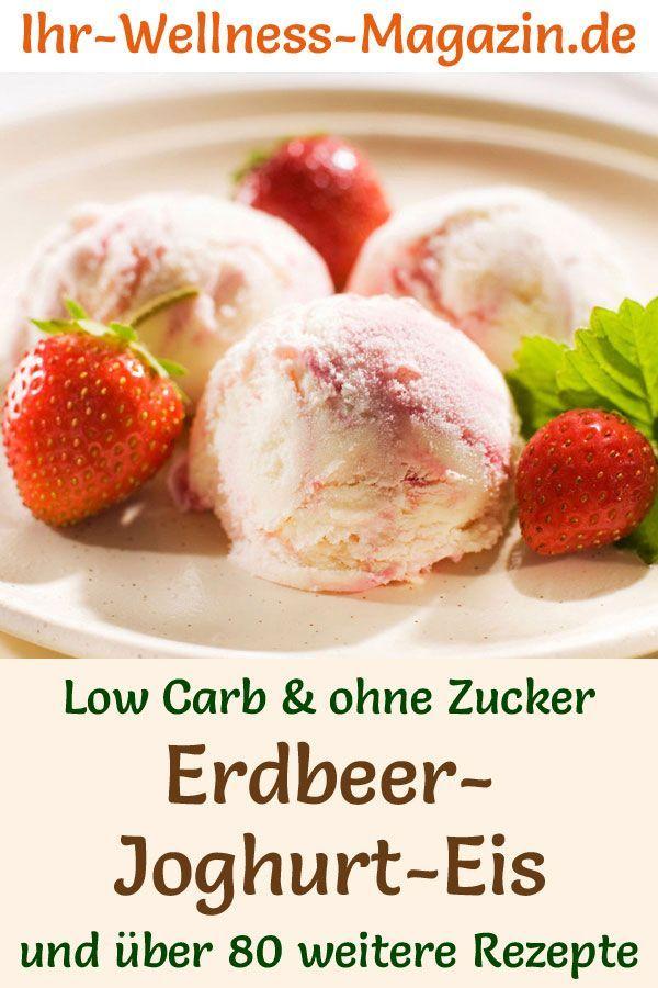 Machen Sie sich ein kohlenhydratarmes Erdbeer-Joghurt-Eis - ein gesundes Rezept   - Eis selber machen -