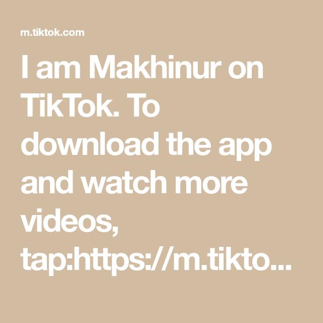 I Am Makhinur On Tiktok To Download The App And Watch More Videos Tap Https M Tiktok Com Invitef Download Username Platform More Download Videos App