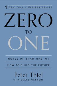 Pdf Zero To One By Peter Thiel Blake Masters Business Studies