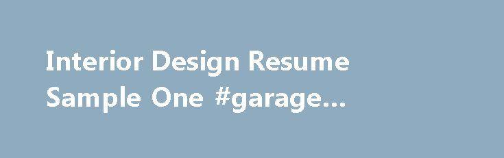 Interior Design Resume Sample One #garage #interior #design http - interior design resume samples