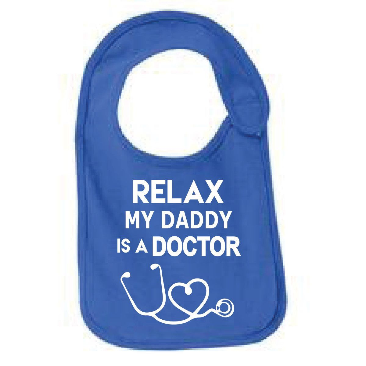 Relax My Daddy Is a Doctor Bib