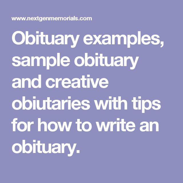 help writing obituary How to write an obituary we hope this will help you create an obituary that you are proud of one that does justice to the deceased's journey through life.