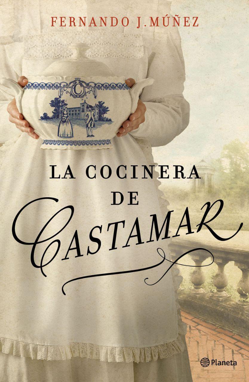 La cocinera de Castamar - Fernando J. Múñez Publicación: 29/01/2019