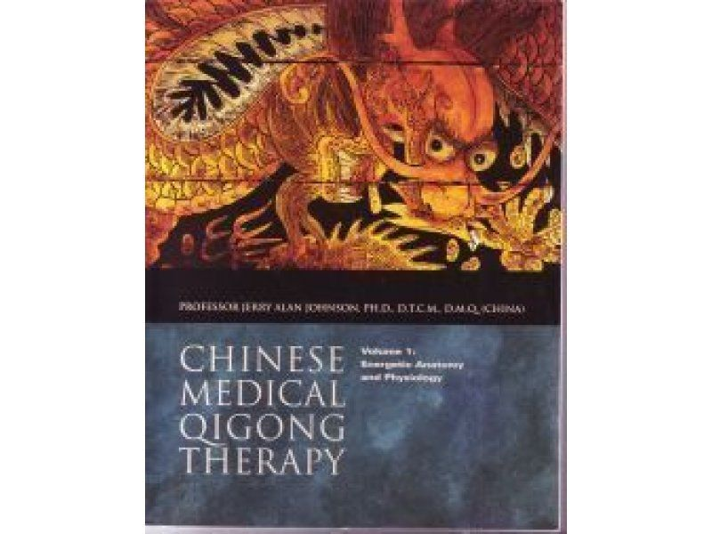 Chinese Medical Qigong Therapy Volume 1: Energetic Anatomy and ...