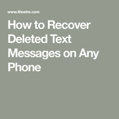 How to Recover Deleted Text Messages on Any Phone