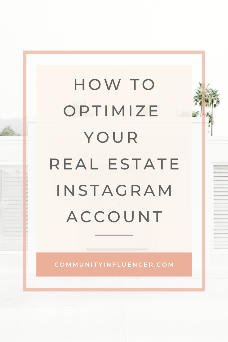 How To Optimize Your Real Estate Instagram Account Lead Generation Real Estate Real Estate Branding Real Estate Articles