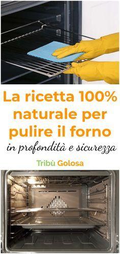 La ricetta 100% naturale per pulire il forno in profondità e sicurezza Mantenere il pulito è importante non solo per la qualità dei piatti che cuciniamo ma anche per la nostra salute.